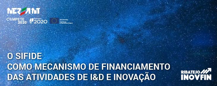 O SIFIDE como Mecanismo de Financiamento das Atividades de I&D e Inovação