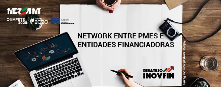 Network entre PMEs e Entidades Financiadoras